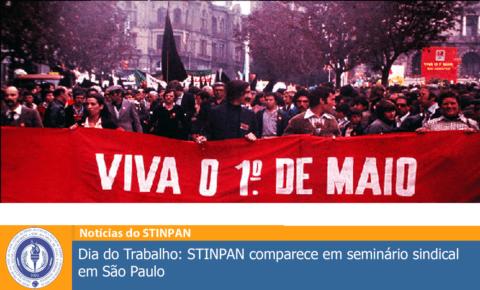 Dia do Trabalho: STINPAN comparece em seminário sindical em São Paulo